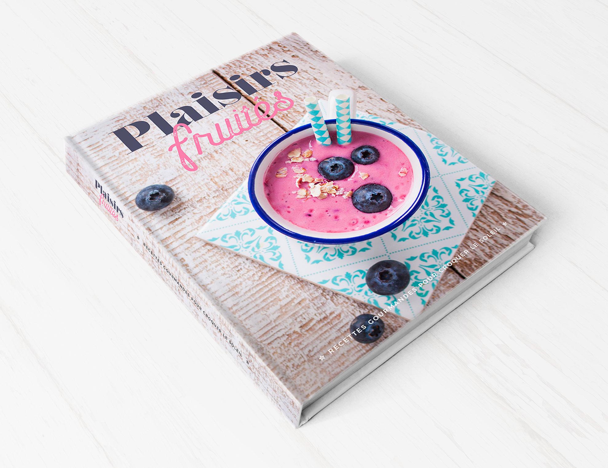 conception graphique livre de recette plaisirs-fruités